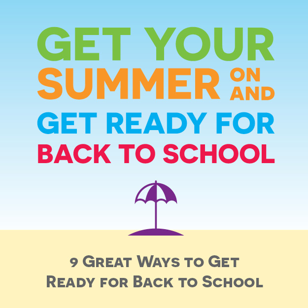 9 Great Ways to use your summer to get ready for back to school