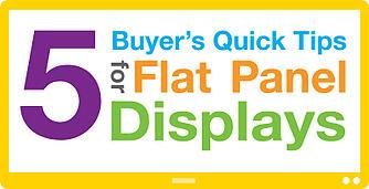 5 Tips for Choosing Flat Panel Displays