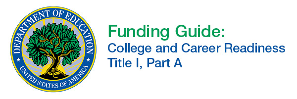 Funding Guide College Career Readiness Title I PArt A