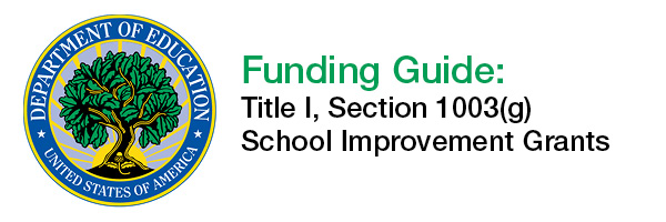 Funding Guide Title I 1003 g School Improvement Grants