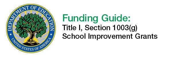 Funding Guide Title I 1003 g School Improvement Grants