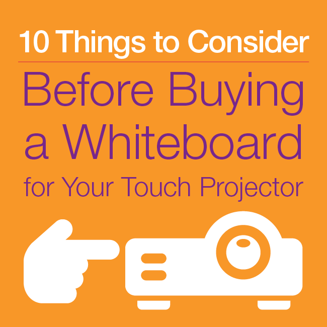 10_Things_to_Consider_berfore_buying_a_whiteboard_for_your_TouchProjector.png