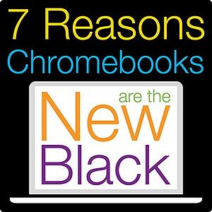 Why Chromebooks are the New Black