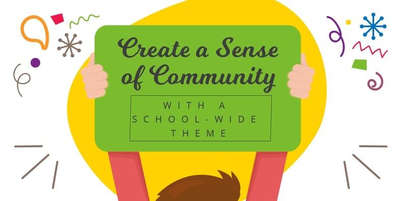 Createa SenseofCommunitywithaSchoolWideTheme-01.jpg