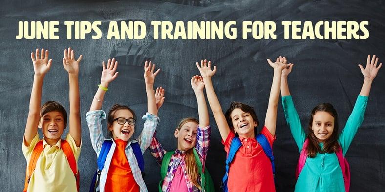 JuneTipsandTrainingfro Teachers.jpg