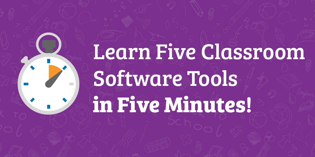 Learn 5 Classroom Software Tools in 5 Minutes banner