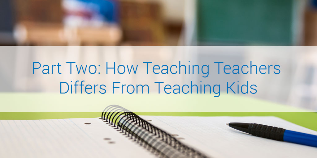 Part-Two_eaching-Adults-is-Nothing-Like-Teaching-Kids