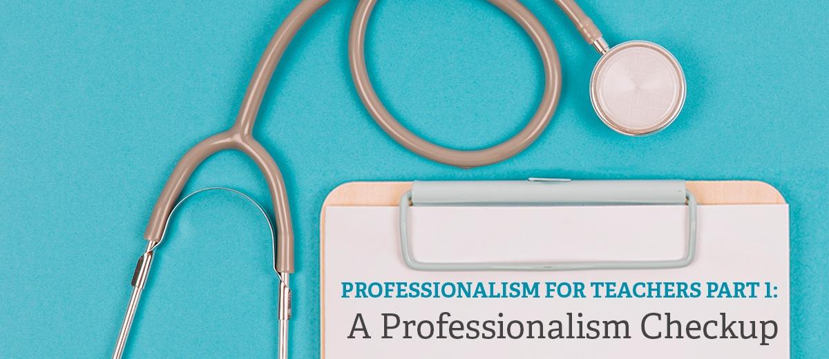 ProfessionalismCheckUp_Part1.jpg