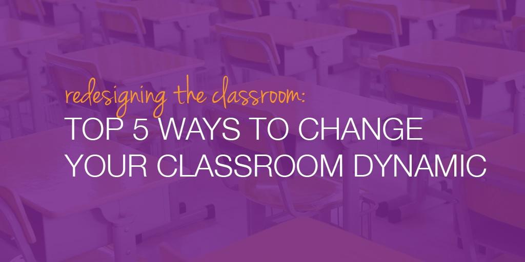 RedesigningTheClassroom