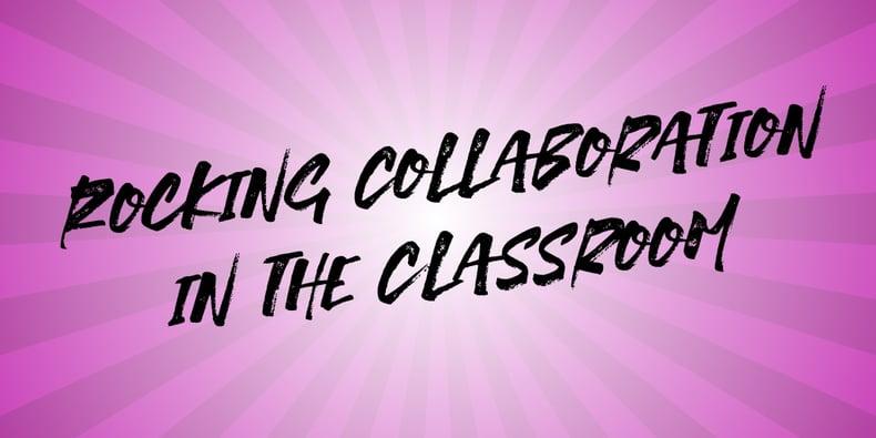 RockinCollaborartionintheClassroom.jpg