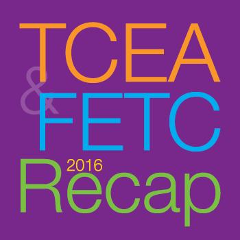 TCEA_FETC_Recap.png