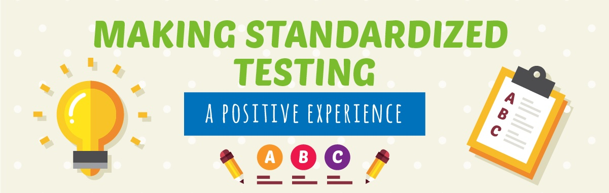 Making Standardized testing a positive experience