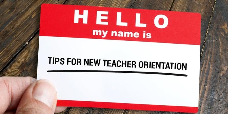 TipsforNewTeacher Orientation.jpg