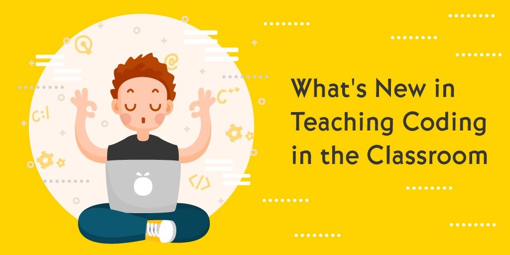 What's-new-in-teaching-coding-in-the-classroom[1]