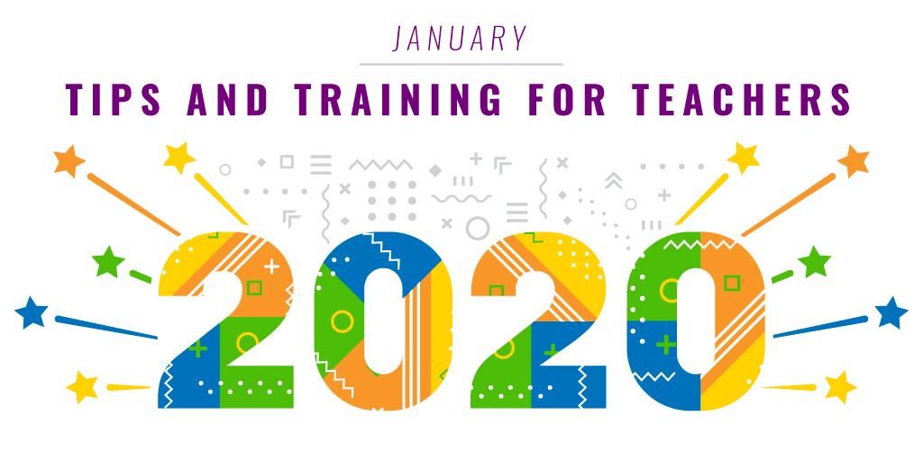 Jan2020_TeacherTipsandTraining