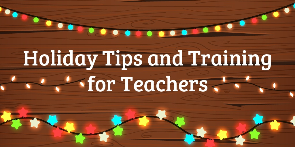HolidayTips_TrainingforTeachers-01.jpg