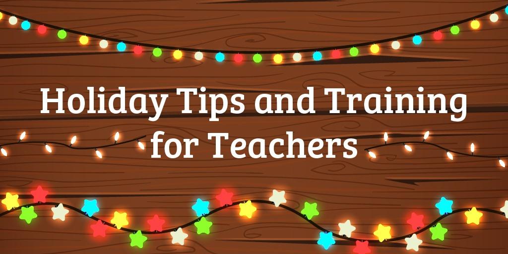 HolidayTips_TrainingforTeachers-01.jpg