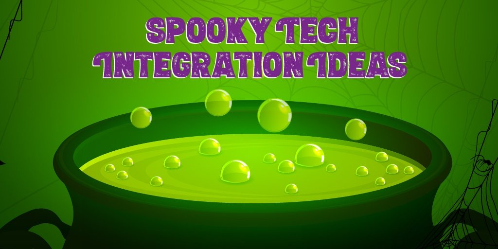 Spooky Tech Integration Ideas